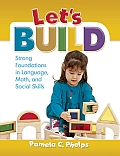 Let's Build: Strong Foundations in Language, Math, Social Skills