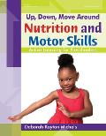 Up, Down, Move Around -- Nutrition and Motor Skills: Active Learning for Preschoolers