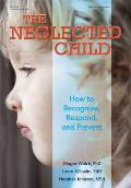 The Neglected Child: How to Recognize, Respond, and Prevent