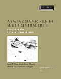 A LM Ia Ceramic Kiln in South Central Crete: Function and Pottery Production