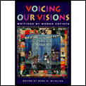 Voicing Our Visions Writings By Women Ar