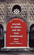 Jewish Tradition & the Nontraditional Jew