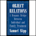 Object Relations A Dynamic Bridge Betwee
