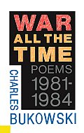 War All The Time Poems 1981 1984