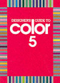 Designer's Guide to Color #5: Designer's Guide to Color 5 Cover