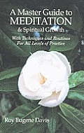 Master Guide To Meditation & Spiritual Growth