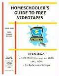 Homeschooler's Guide to Free Videotapes, 2008-2009