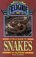 A Field Guide to Snakes of California (Gulf's Field Guide)