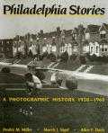 Philadelphia Stories: A Photographic History, 1920-1960 Cover