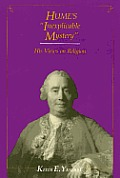 Hume's Inexplicable Mystery: His Views on Religion