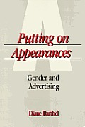 Putting on Appearances: Gender & Advertising (Women in the Political Economy) Cover