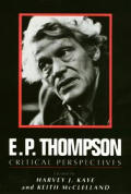 E.P. Thompson: Critical Perspectives