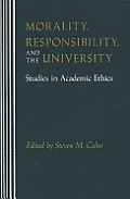 Morality Responsibility & the University Studies in Acedemic Ethics