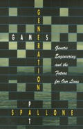Generation Games: Genetic Engineering and the Future for Our Lives