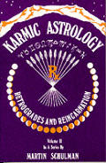 Karmic Astrology Volume 2 Retrogrades & Reincarnation