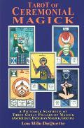 Tarot of Ceremonial Magick A Pictorial Synthesis of Three Great Pillars of Magick Enochian Goetia Astrology