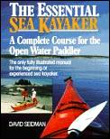The essential sea kayaker :a complete course for the open-water paddler