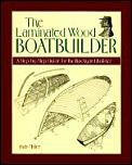 Laminated Wood Boatbuilder A Step
