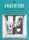 Place of Sense Essays in Search of the Midwest