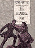 Interpreting the Theatrical Past: Historiography of Performance