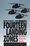 Fourteen Landing Zones: Approaches to Vietnam War Literature