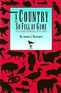 Country So Full of Game The Story of Wildlife in Iowa