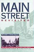 Main Street Revisited: Time, Space, and Image Building in Small-Town America (American Land & Life Series)