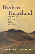 Broken Heartland The Rise of Americas Rural Ghetto