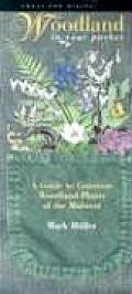 Woodland in Your Pocket: A Guide to Common Woodland Plants of the Midwest