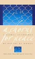 Chorus for Peace A Global Anthology of Poetry by Women