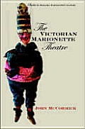 The Victorian Marionette Theatre (Studies in Theatre History and Culture)
