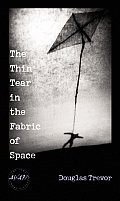 Thin Tear In The Fabric Of Space