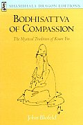Bodhisattva of Compassion: The Mystical Tradition of Kuan Yin (Shambhala Dragon Editions) Cover