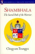 Shambhala: Sacred Path of the Warrior (Shambhala Dragon Editions) Cover