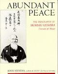 Abundant Peace Morihei Ueshiba