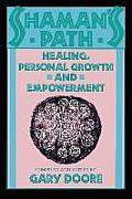 Shamans Path Healing Personal Growth & Empowerment