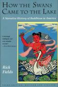 How the Swans Came To the Lake : a Narrative History of Buddhism in America - Revised and Updated (3RD 92 Edition)