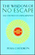 Wisdom of No Escape & the Path of Loving Cover