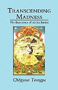 Transcending Madness The Experience of the Six Bardos