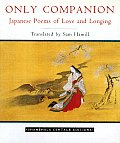 Only Companion Japanese Poems of Love & Longing