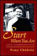 Start Where You Are a Guide To Compassionate Living Cover