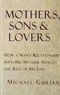 Mothers Sons & Lovers How A Mans Relatio
