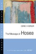 The Message of Hosea: Love to the Loveless (Bible Speaks Today)