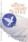 Mystic Heart of Justice Restoring Wholeness in a Broken World