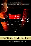 From the Library of C S Lewis Selections from Writers Who Influenced His Spiritual Journey