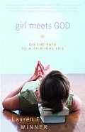 Girl Meets God On the Path to a Spiritual Life