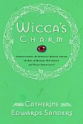 Wiccas Charm Understanding the Spiritual Hunger Behind the Rise of Modern Witchcraft & Pagan Spirituality