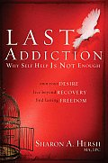 The Last Addiction: Own Your Desire, Live Beyond Your Recovery, Find Lasting Freedom Cover