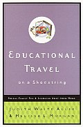 Educational Travel on a Shoestring: Frugal Family Fun and Learning Away from Home