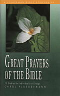 Great Prayers of the Bible: 12 Studies for Individuals or Groups